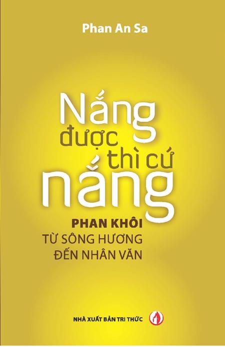  Bìa cuốnNắng được thì cứ nắng- Giải thưởng Phê bình, Lý luận của Hội Nhà văn Hà Nội 2013